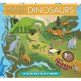 History Uncovered - Dinosaurs - An Exciting Look at the Age of Dinosaur