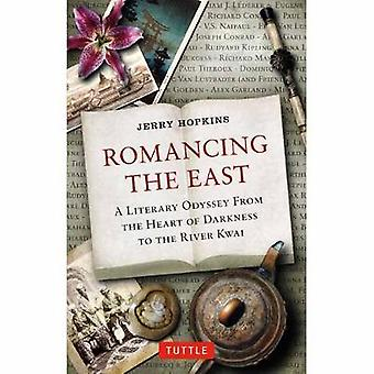Romancing the East - A Literary Odyssey from the Heart of Darkness to