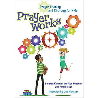 Prayerworks - Prayer Strategy and Training for Kids by Stephen Kendric