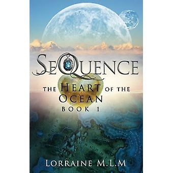 Sequence - A Young Adult Fantasy Romance (the Heart of the Ocean Serie