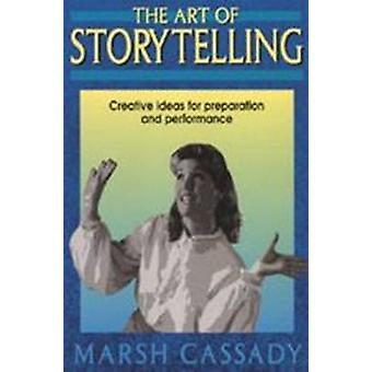 The Art of Storytelling - Creative Ideas for Preparation and Performan