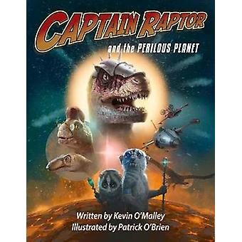 Captain Raptor and the Perilous Planet by Captain Raptor and the Peri