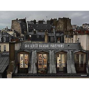 Gail Albert Halaban - Paris Views by Gail Albert Halaban - Christian C