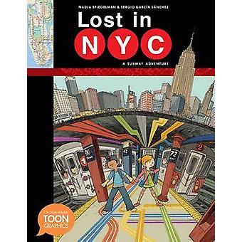 Lost in NYC - A Subway Adventure by Nadja Spiegelman - Sergio Garcaa S