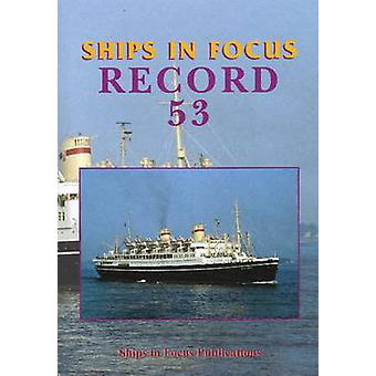 Ships in Focus Record 53 by Ships In Focus Publications - 97819017039