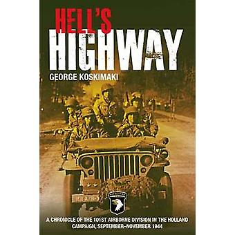 Hell's Highway - A Chronicle of the 101st Airborne Division in the Hol
