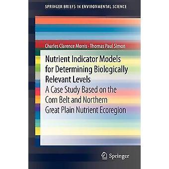 Nutrient Indicator Models for Determining Biologically Relevant Level