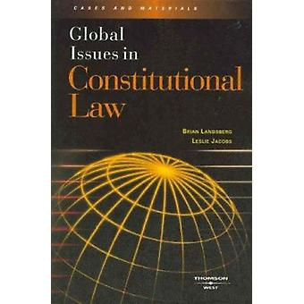 Global Issues in Constitutional Law by Brian Landsberg - Leslie Jacob