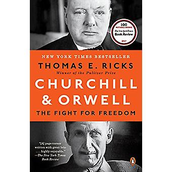 Churchill and Orwell - The Fight for Freedom by Thomas E Ricks - 97801