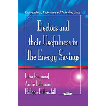 Ejectors and Their Usefulness in the Energy Savings by Latra Boumaraf