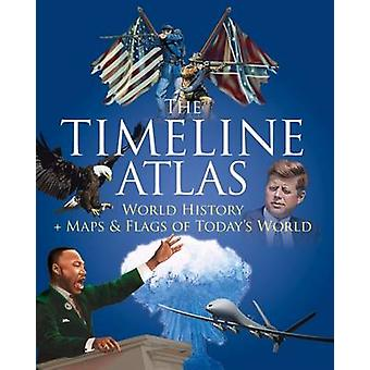 The Timeline Atlas  World History and Maps and Flags of Todays World