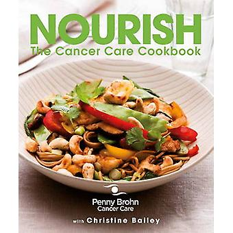 Nourish the Cancer Care Cookbook by Penny Brohn & Christine Bailey