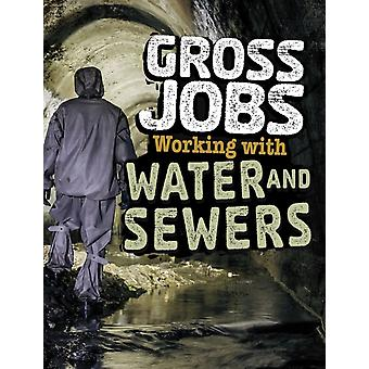 Gross Jobs Working with Water and Sewers by Nikki Bruno