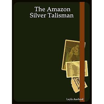 The Amazon Silver Talisman von Ausland & Leyla
