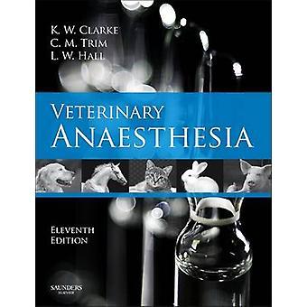 Veterinary Anaesthesia by Kathy W Clarke