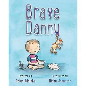 Brave Danny by Adolphs & Robin