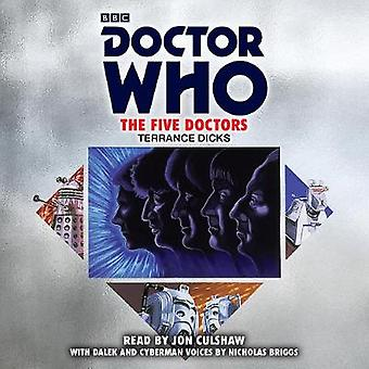Doctor Who The Five Doctors by Terrance Dicks & Read by Jon Culshaw & Read by Nicholas Briggs