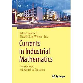 Currents in Industrial Mathematics door Vertaald door William Uber & Bewerkt door Helmut Neunzert & Bewerkt door Dieter Pr tzel Wolters