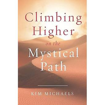 Climbing Higher on the Mystical Path by Michaels & Kim