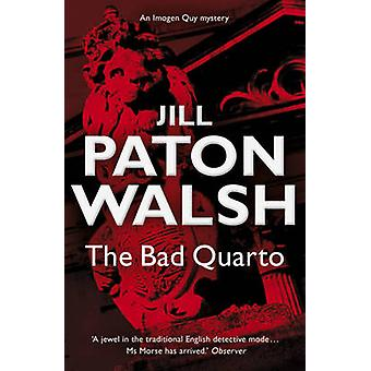 The Bad Quarto by Jill Paton Walsh - 9780340839225 Book