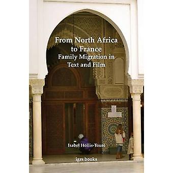 From North Africa to France Family Migration in Text and Film by HollisTour & Isabel