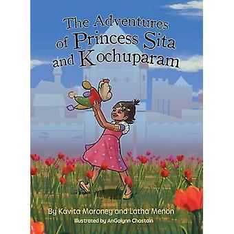 The Adventures Of Princess Sita And Kochuparam by Maroney & Kavita