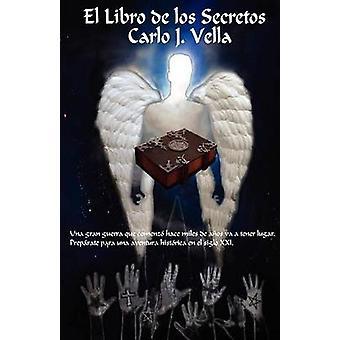 El Libro de Los Secretos by Vella & Carlo J.