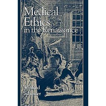 Medical Ethics in the Renaissance by Winfried Schleiner - 97808784060