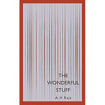 The Wonderful Stuff by Raja & A H
