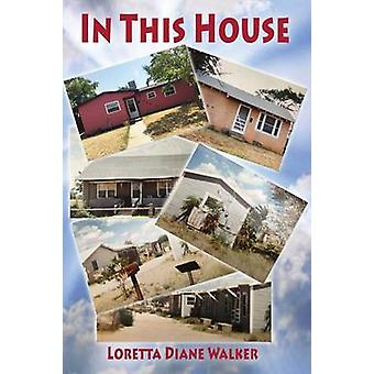 In This House by Walker & Loretta Diane