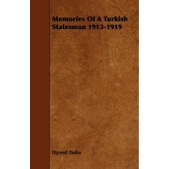 Memories of a Turkish Statesman 19131919 by Pasha & Djemal