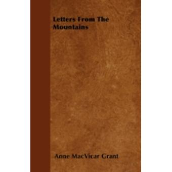 Letters From The Mountains by Grant & Anne MacVicar
