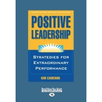 Positive Leadership Large Print 16pt by Cameron & Kim