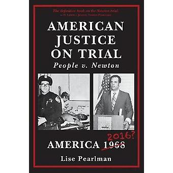 American Justice On Trial People v. Newton by Pearlman & Lise
