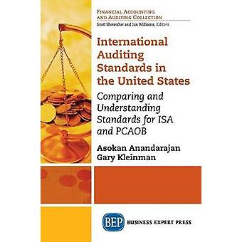 International Auditing Standards in the United States Comparing and Understanding Standards for ISA and PCAOB by Anandarajan & Asokan
