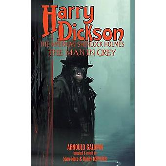 Harry Dickson The Man in Grey by Galopin & Arnould