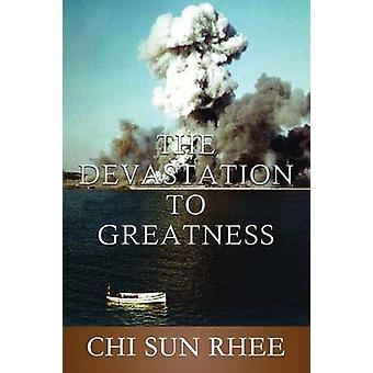The Devastation to Greatness by Rhee & Chi Sun