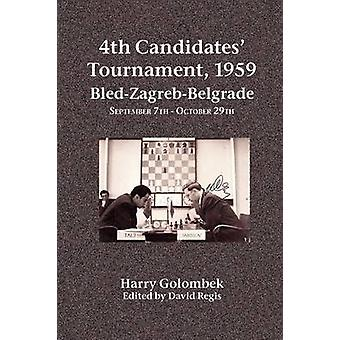4th Candidates Tournament 1959  BledZagrebBelgrade  September 7th  October 29th by Golombek & Harry