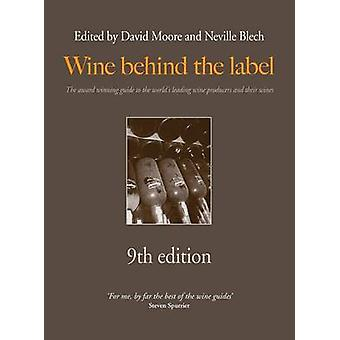 Wine behind the label 9th edition by Moore & David