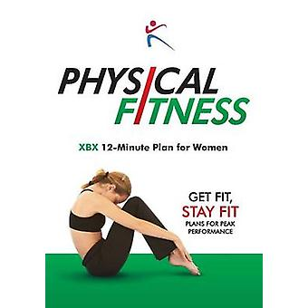 Physical Fitness XBX 12Minute Plan for Women by BX Plans