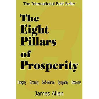 The Eight Pillars of Prosperity by Allen & James