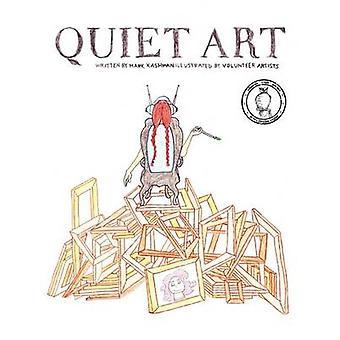 Quiet Art by Kashman & Mark Thomas