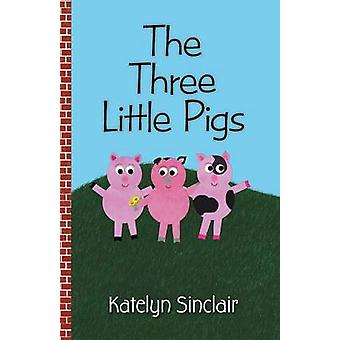 The Three Little Pigs by Sinclair & Katelyn