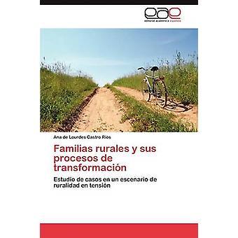 Familias rurales y sus procesos de transformacin by Castro Ros Ana de Lourdes