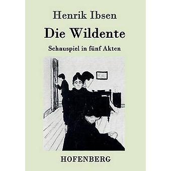 Die Wildente by Henrik Ibsen