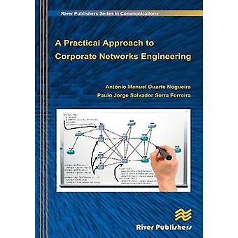 A Practical Approach to Corporate Networks Engineering by Nogueira & Antonio
