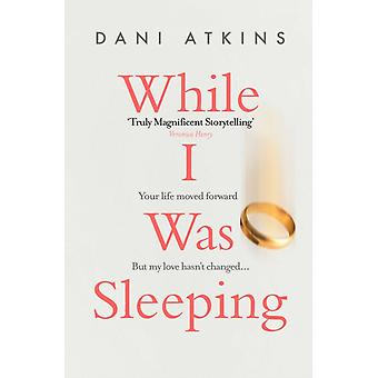 While I Was Sleeping by Atkins & Dani