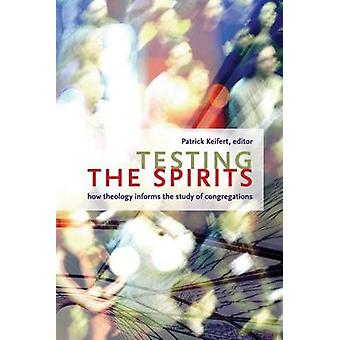 Testing the Spirits - How Theology Informs the Study of Congregations