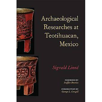Archaeological Researches at Teotihuacan - Mexico by Sigvald Linne -