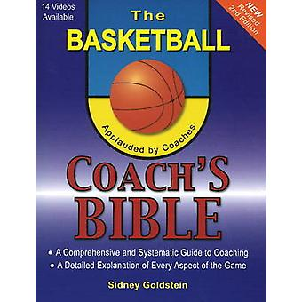 Basketball Coach's Bible - A Comprehensive & Systematic Guide to C